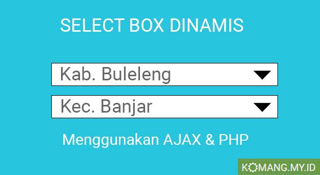 Select Box Dinamis menggunakan Ajax PHP dan MySql