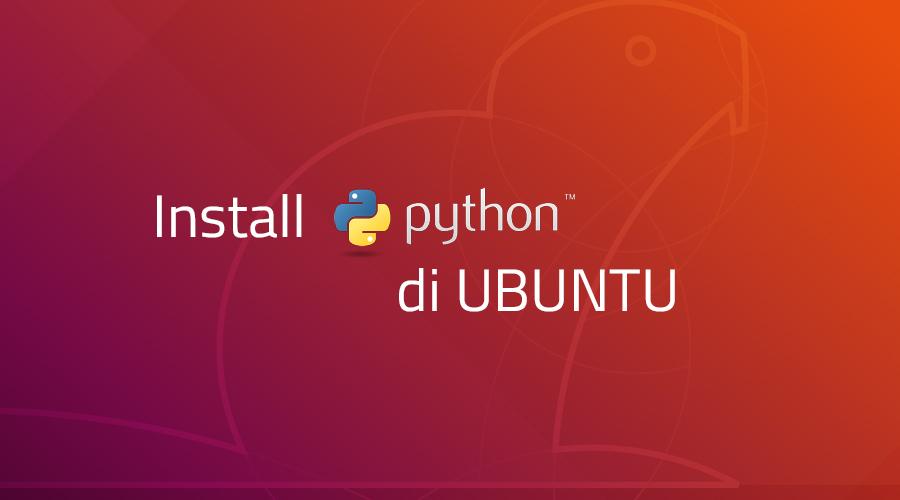 Cara Install Python 3.7.0 di Ubuntu