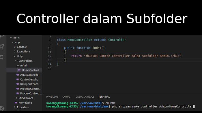 Membuat Controller Laravel Dalam Subfolder